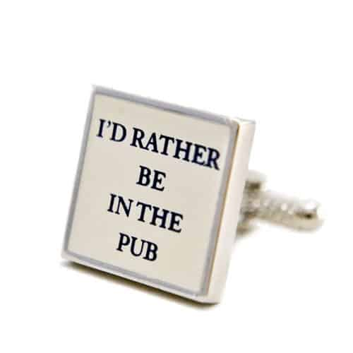 I'd Rather Be At The Pub Cufflinks